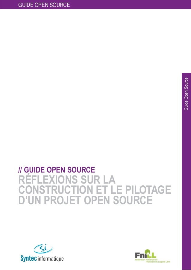RÉFLEXIONS SUR LA CONSTRUCTION ET LE PILOTAGE D'UN PROJET OPEN SOURCE GuideOpenSource // GUIDE OPEN SOURCE GUIDE OPEN SOUR...