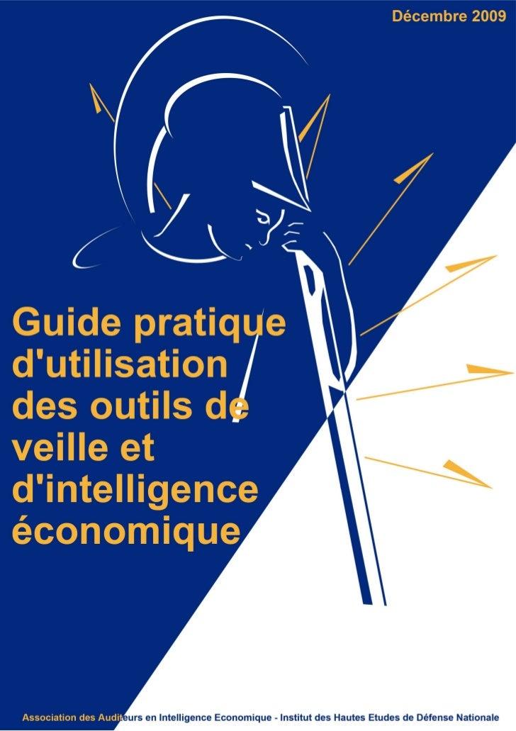 Document réalisé par un groupe de travail de l'Association des Auditeurs enIntelligence Economique – Institut des Hautes E...