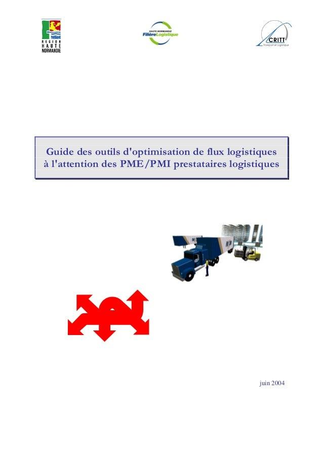 Guide des outils d'optimisation de flux logistiques à l'attention des PME/PMI prestataires logistiques juin 2004