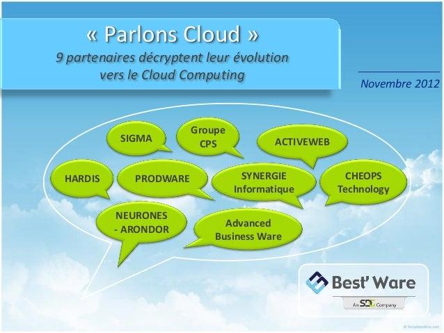 « Parlons Cloud »9 partenaires décryptent leur évolution       vers le Cloud Computing                                    ...