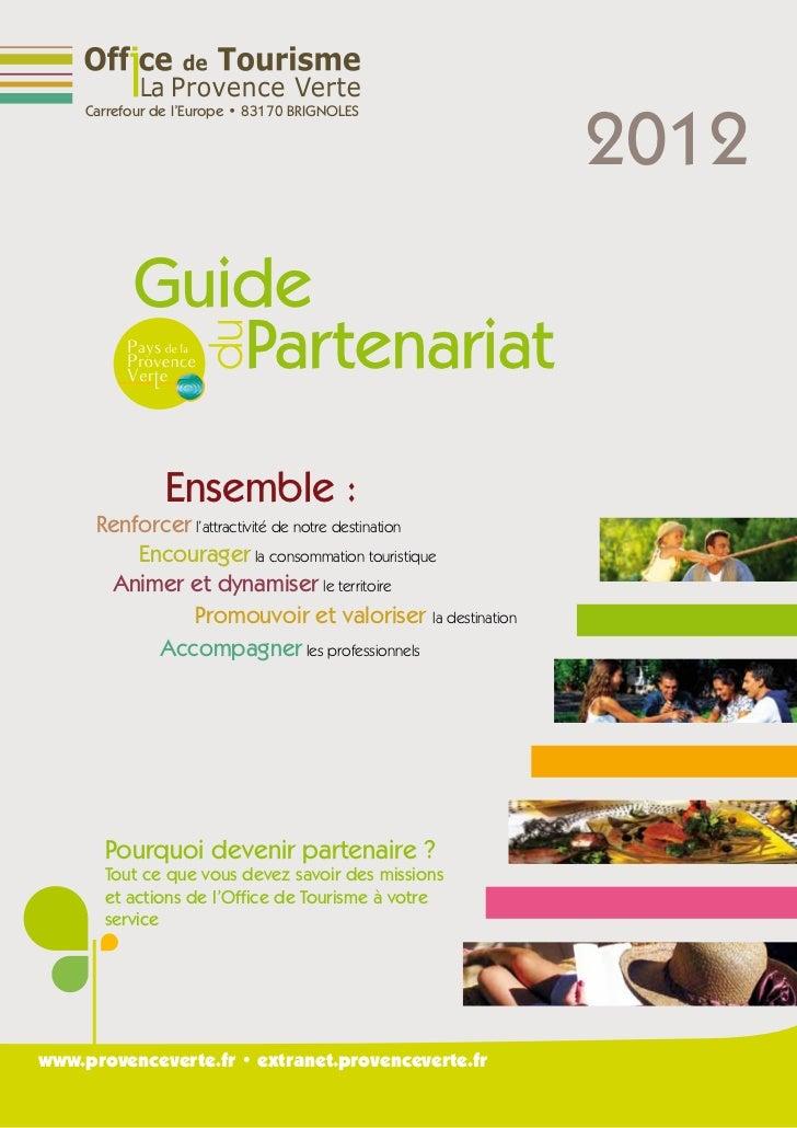 2012     Carrefour de l'Europe • 83170 BRIGNOLES           Guide              Partenariat                    du           ...