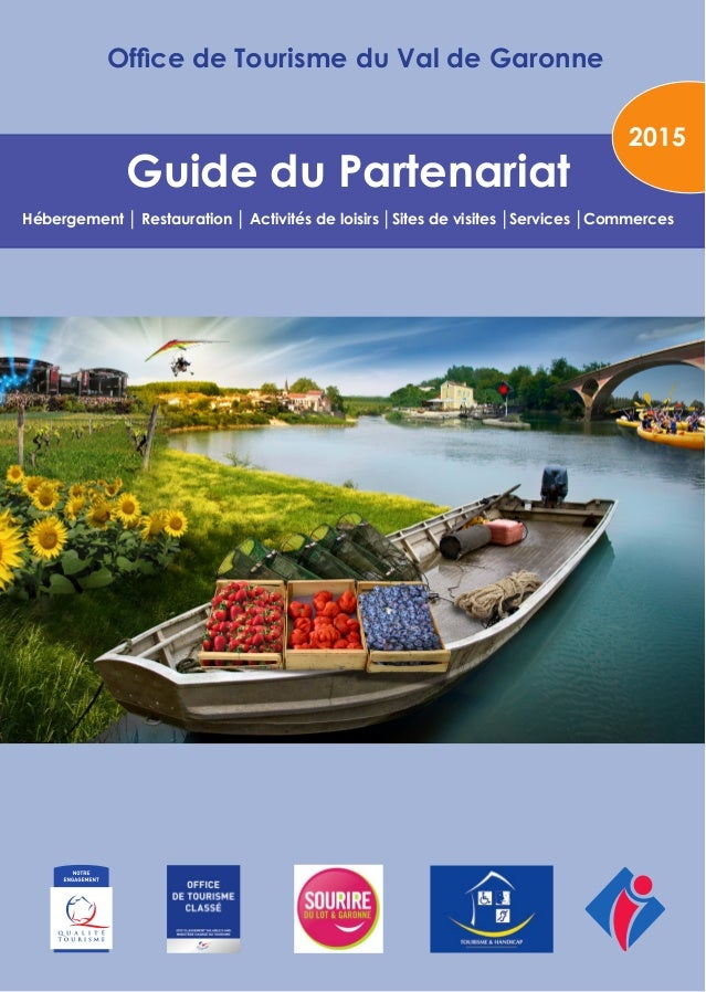 Guide du partenariat office de tourisme val de garonne 2015 - Office du tourisme vendays montalivet ...