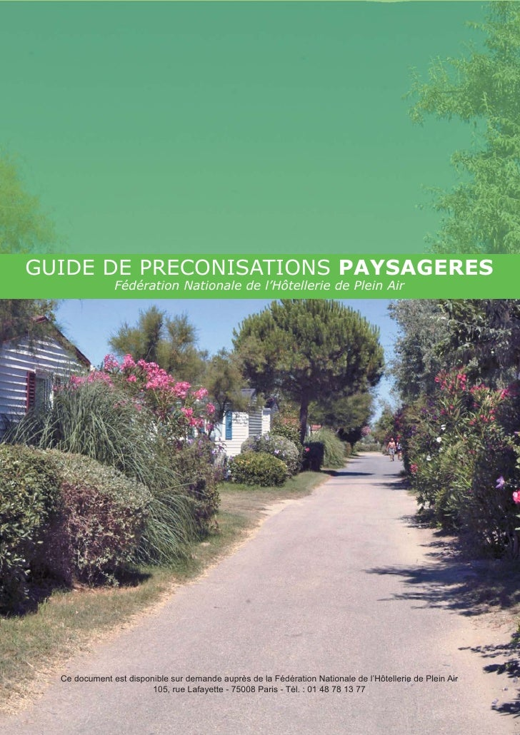 GUIDE DE PRECONISATIONS PAYSAGERES                Fédération Nationale de l'Hôtellerie de Plein Air       Ce document est ...