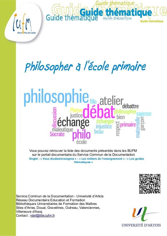 Philosopher à lécole primaire        Vous pouvez retrouver la liste des documents présentés dans les BUFM         sur le p...
