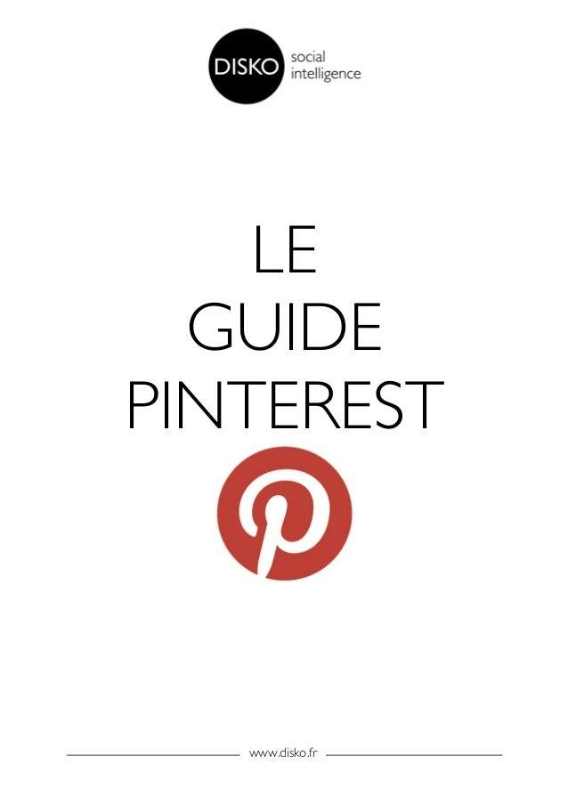 LE         GUIDE       PINTEREST          www.disko.fr