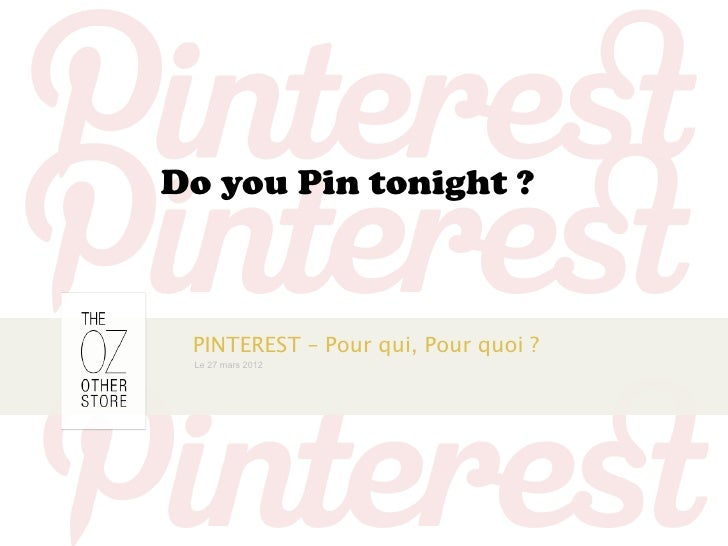 Do you Pin tonight ? PINTEREST – Pour qui, Pour quoi ? Le 27 mars 2012
