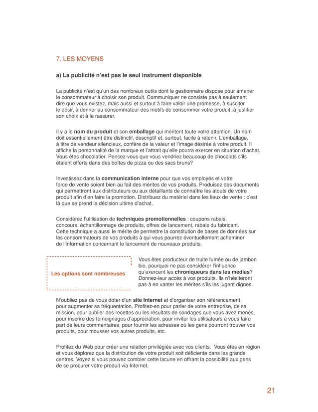 7. LES MOYENS a) La publicité n'est pas le seul instrument disponible La publicité n'est qu'un des nombreux outils dont le...
