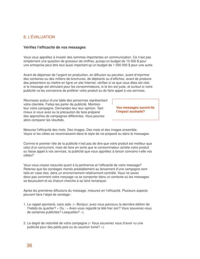 8. L'ÉVALUATIONVérifiez l'efficacité de vos messagesVous vous apprêtez à investir des sommes importantes en communication....
