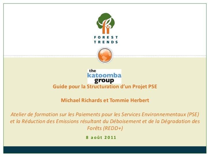 Guide pour la Structuration d'un Projet PSE                     Michael Richards et Tommie HerbertAtelier de formation sur...