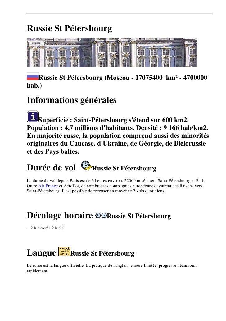 Russie St Pétersbourg        Russie St Pétersbourg (Moscou - 17075400 km² - 4700000 hab.)  Informations générales      Sup...