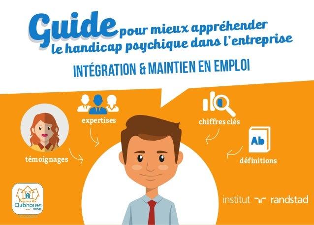 1 chiffres clésexpertises le handicap psychique dans l'entrepriseGuidepour mieux appréhender intégration & maintien en emp...
