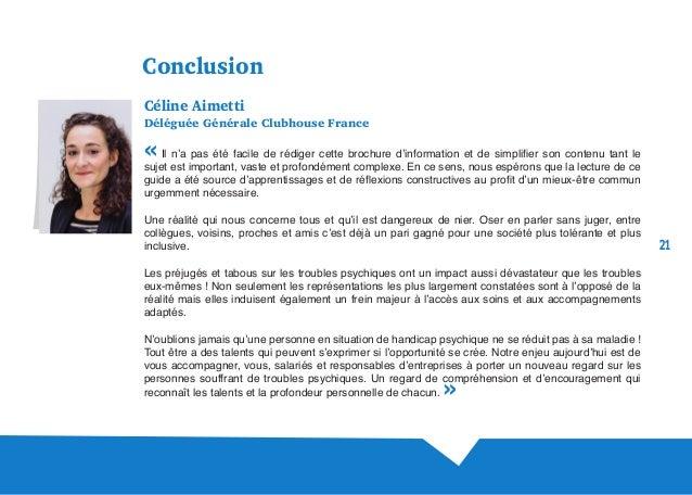 21 Conclusion Céline Aimetti Déléguée Générale Clubhouse France « Il n'a pas été facile de rédiger cette brochure d'inform...