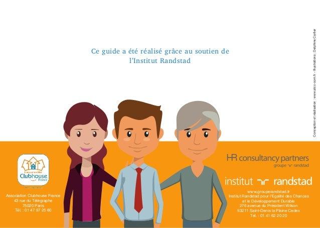 Conceptionetréalisation:www.alcc-com.fr-Illustrations:DelphineCarlier www.grouperandstad.fr Institut Randstad pour l'Egali...