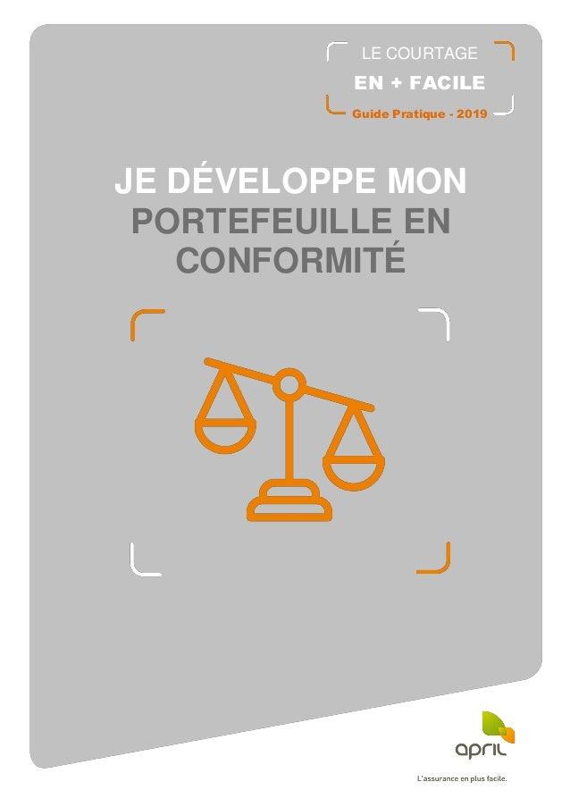 JE DÉVELOPPE MON PORTEFEUILLE EN CONFORMITÉ LE COURTAGE EN + FACILE Guide Pratique - 2019