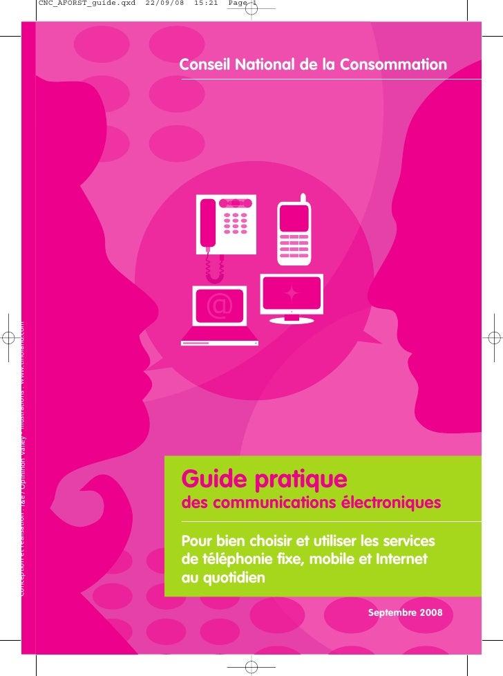 Conseil National de la Consommation     Guide pratique des communications électroniques  Pour bien choisir et utiliser les...