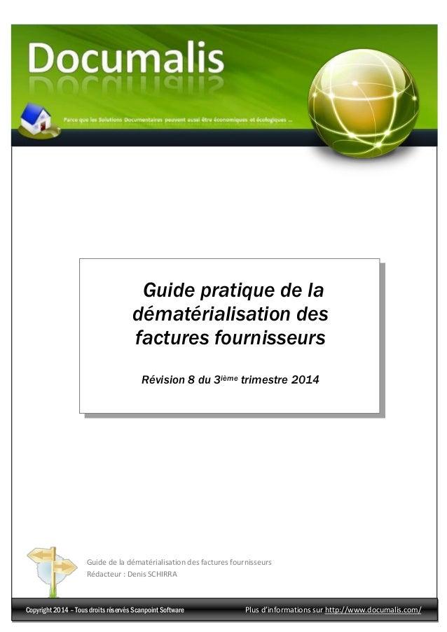 Guide pratique de la  dématérialisation des  factures fournisseurs  Révision 8 du 3ième trimestre 2014  Guide de la dématé...