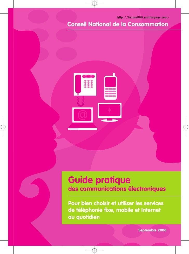 http://krimo666.mylivepage.com/Conseil National de la ConsommationGuide pratiquedes communications électroniquesPour bien ...
