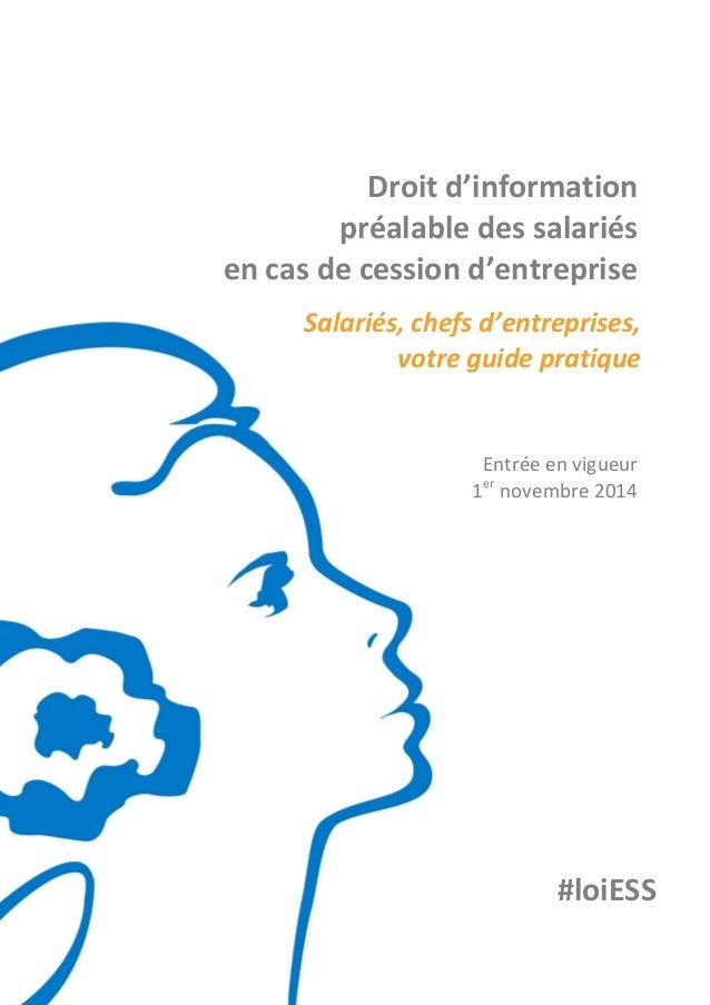Droit d'information  préalable des salariés  en cas de cession d'entreprise  Salariés, chefs d'entreprises,  votre guide p...