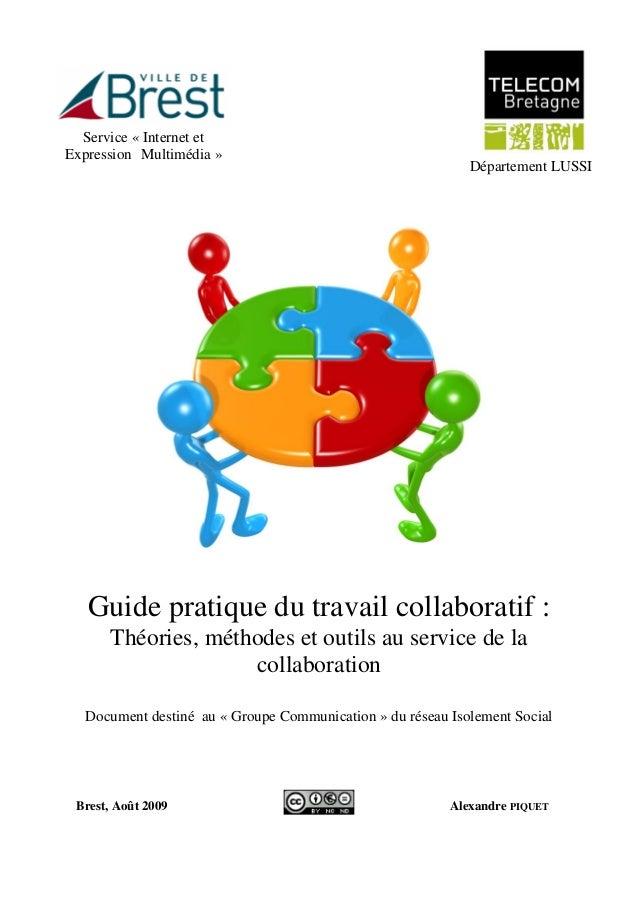 5 Guide pratique du travail collaboratif : Théories, méthodes et outils au service de la collaboration Document destiné au...