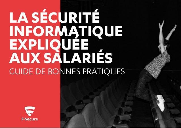 1 GUIDE DE BONNES PRATIQUES LA SÉCURITÉ INFORMATIQUE EXPLIQUÉE AUX SALARIÉS