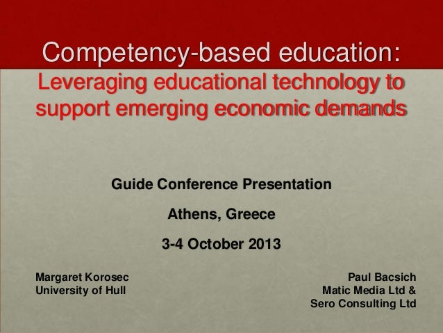 Competency-based education: Leveraging educational technology to support emerging economic demands  Guide Conference Prese...