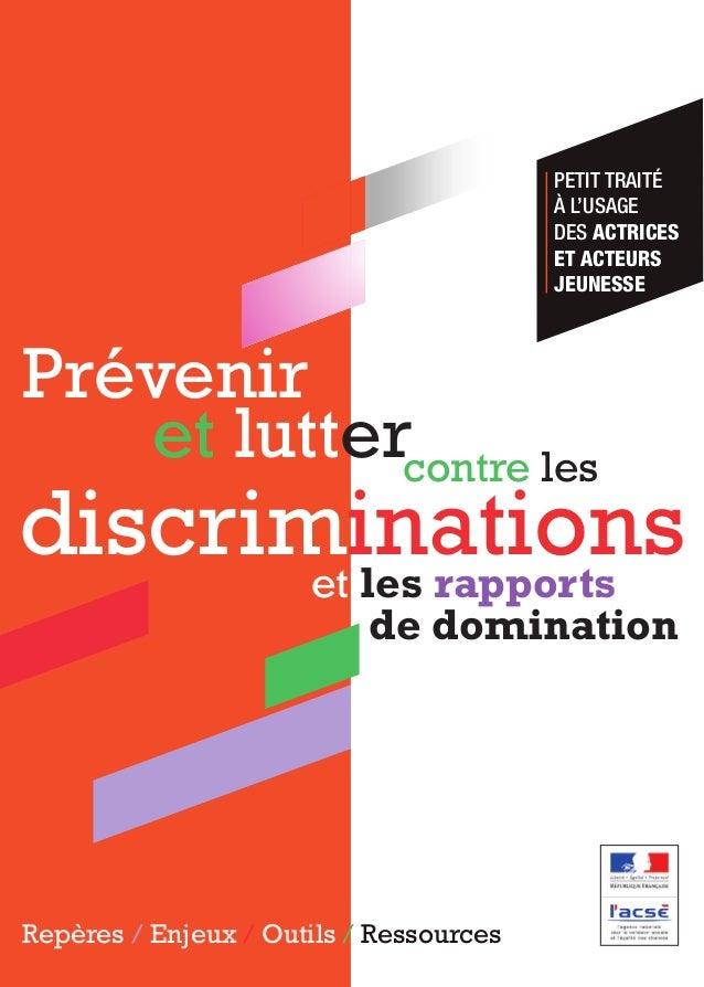 Repères / Enjeux / Outils / Ressources PETIT TRAITÉ À L'USAGE DES ACTRICES ET ACTEURS JEUNESSE Prévenir et lutter discrimi...