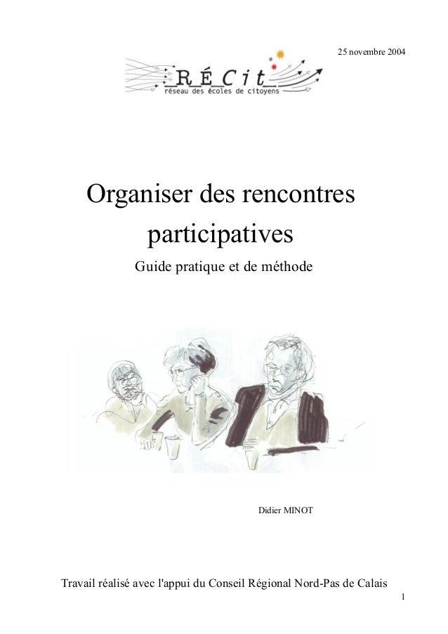 25 novembre 2004     Organiser des rencontres          participatives               Guide pratique et de méthode          ...