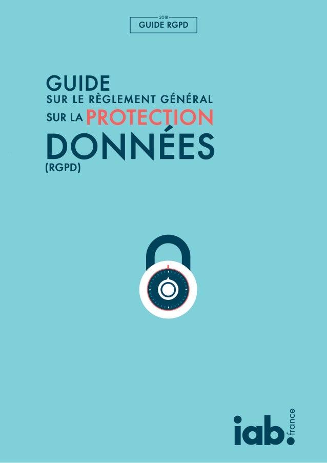 2018 GUIDE RGPD Privacy by default - c'est-à-dire que la protection de la vie privée doit être assurée « par défaut » dans...