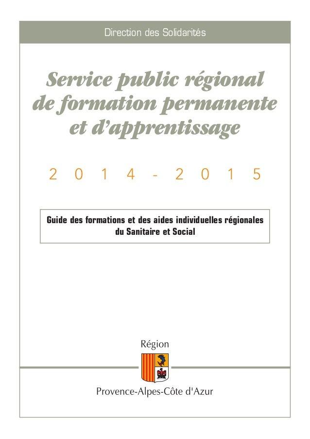 Guide des formations et des aides individuelles régionales du Sanitaire et Social Direction des Solidarités Service public...