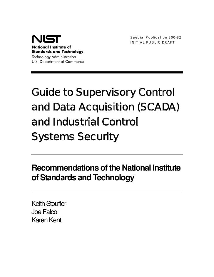 Special Publication 800-82                           INITIAL PUBLIC DRAFTGuide to Supervisory Controland Data Acquisition ...