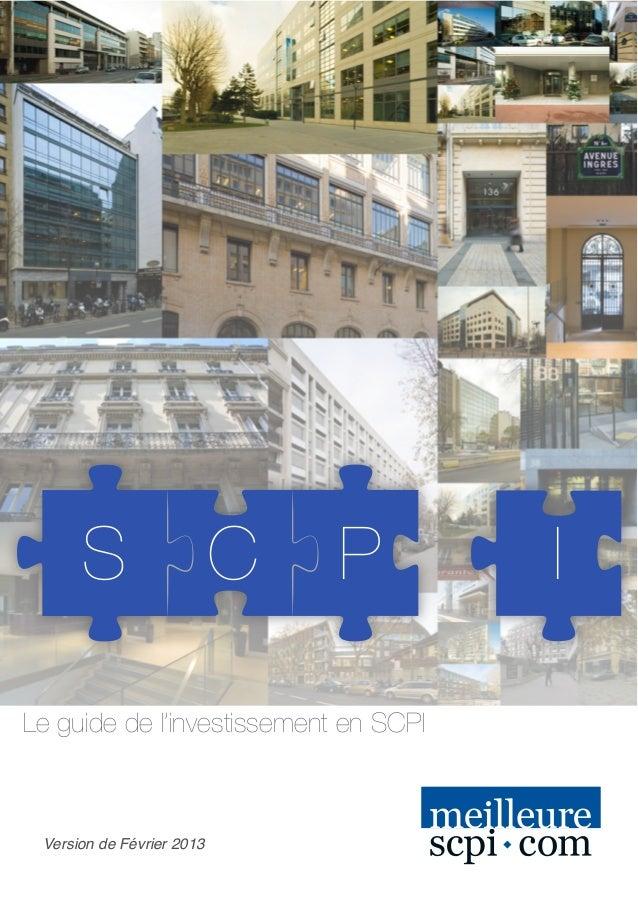 Version de Février 2013Le guide de l'investissement en SCPIS C P I