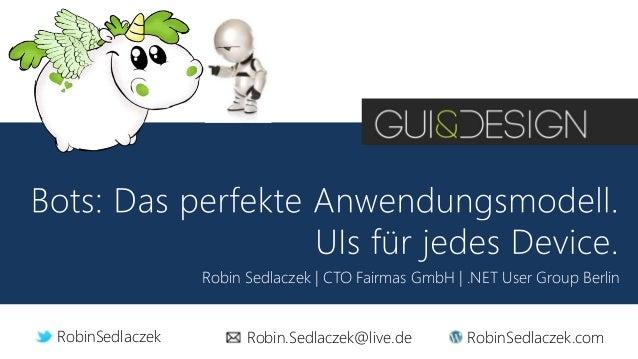 Robin Sedlaczek | CTO Fairmas GmbH | .NET User Group Berlin RobinSedlaczek Robin.Sedlaczek@live.de RobinSedlaczek.com