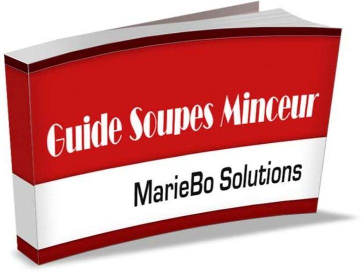 2  J'adore les Soupes Minceur !Sur le site Maigrir Autrement, vous avez peut-être déjàconsulté la recette de la soupe minc...