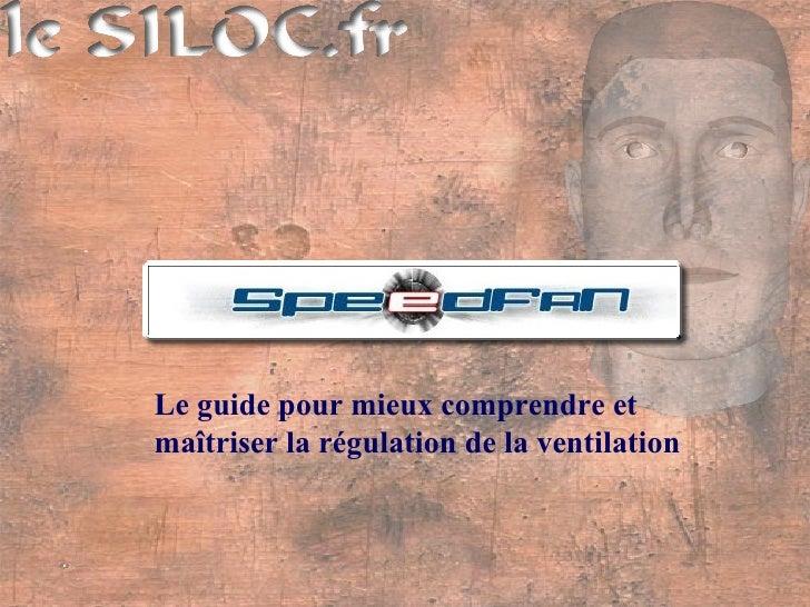 Le guide pour mieux comprendre et  maîtriser la régulation de la ventilation