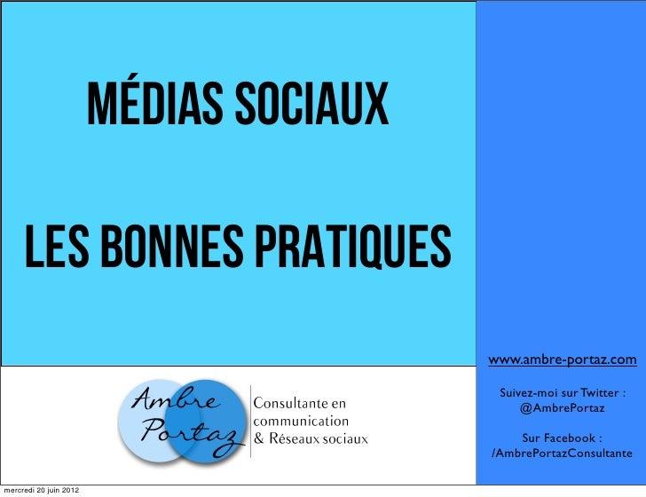 Médias Sociaux     Les Bonnes Pratiques                                         www.ambre-portaz.com                      ...