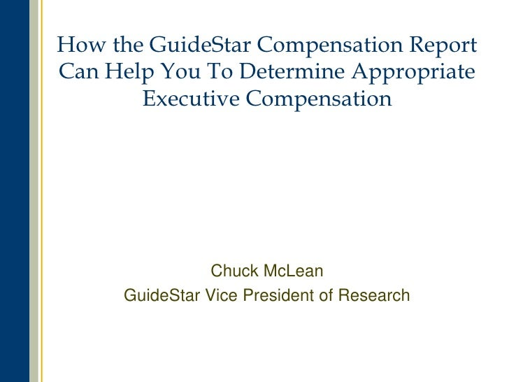 How the GuideStar Compensation ReportCan Help You To Determine Appropriate       Executive Compensation                Chu...