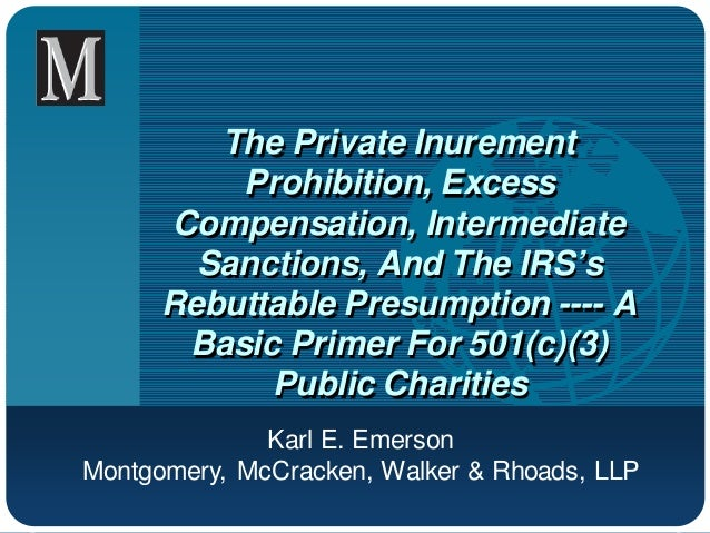 The Private Inurement          Prohibition, Excess      Compensation, Intermediate        Sanctions, And The IRS's      Re...