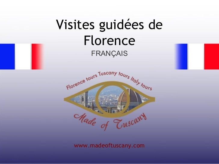 Visites guidées de     Florence        FRANÇAIS   www.madeoftuscany.com