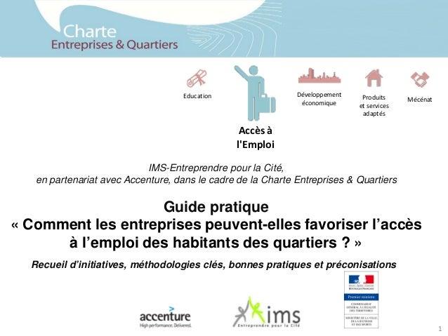 IMS-Entreprendre pour la Cité, en partenariat avec Accenture, dans le cadre de la Charte Entreprises & Quartiers Guide pra...