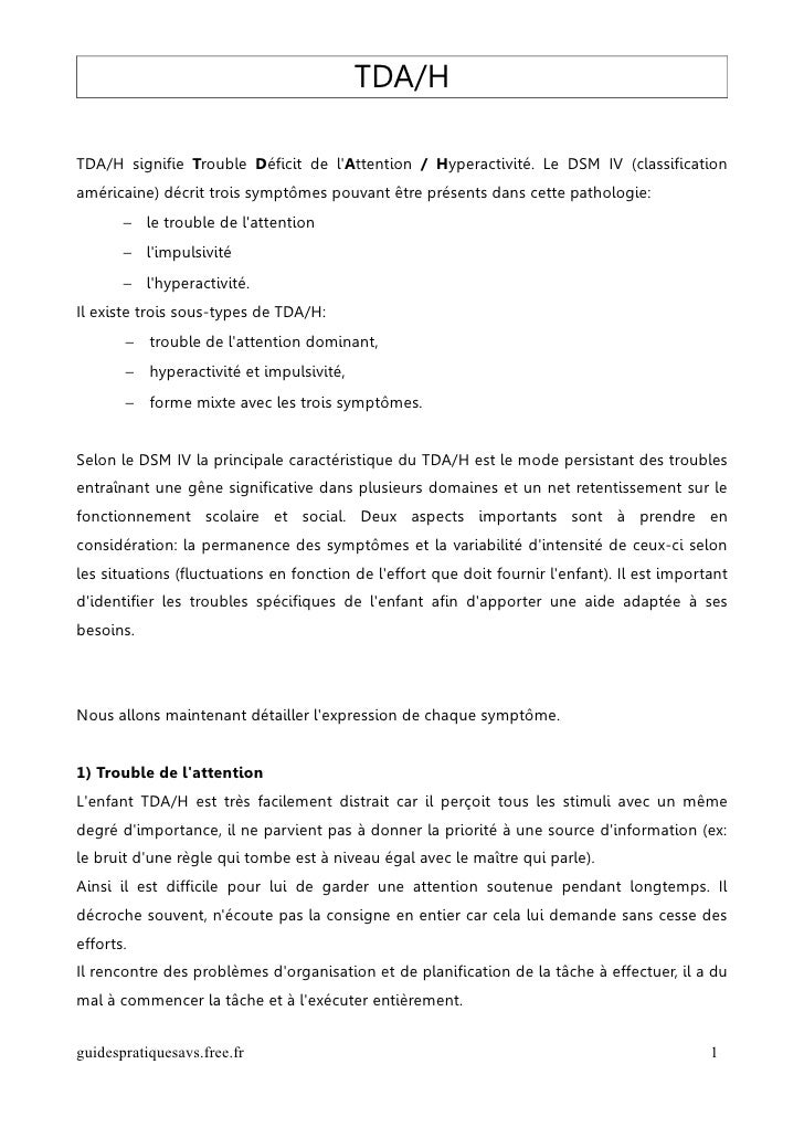 TDA/HTDA/H signifie Trouble Déficit de lAttention / Hyperactivité. Le DSM IV (classificationaméricaine) décrit trois sympt...