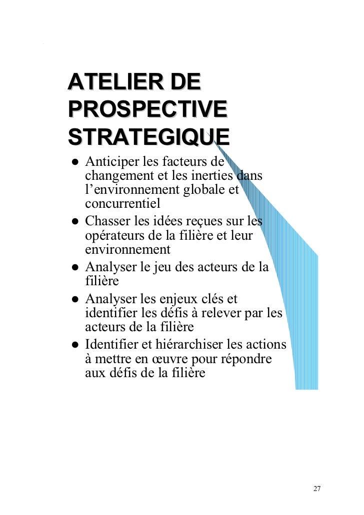 ATELIER DEPROSPECTIVESTRATEGIQUE Anticiper les facteurs de changement et les inerties dans l'environnement globale et conc...