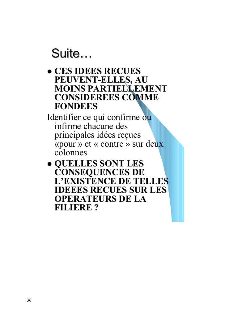 Suite…       CES IDEES RECUES       PEUVENT-ELLES, AU       MOINS PARTIELLEMENT       CONSIDEREES COMME       FONDEES     ...