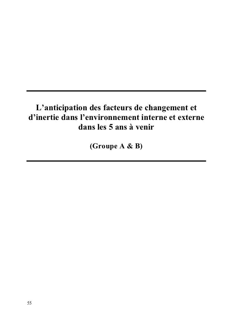 L'anticipation des facteurs de changement etd'inertie dans l'environnement interne et externe              dans les 5 ans ...