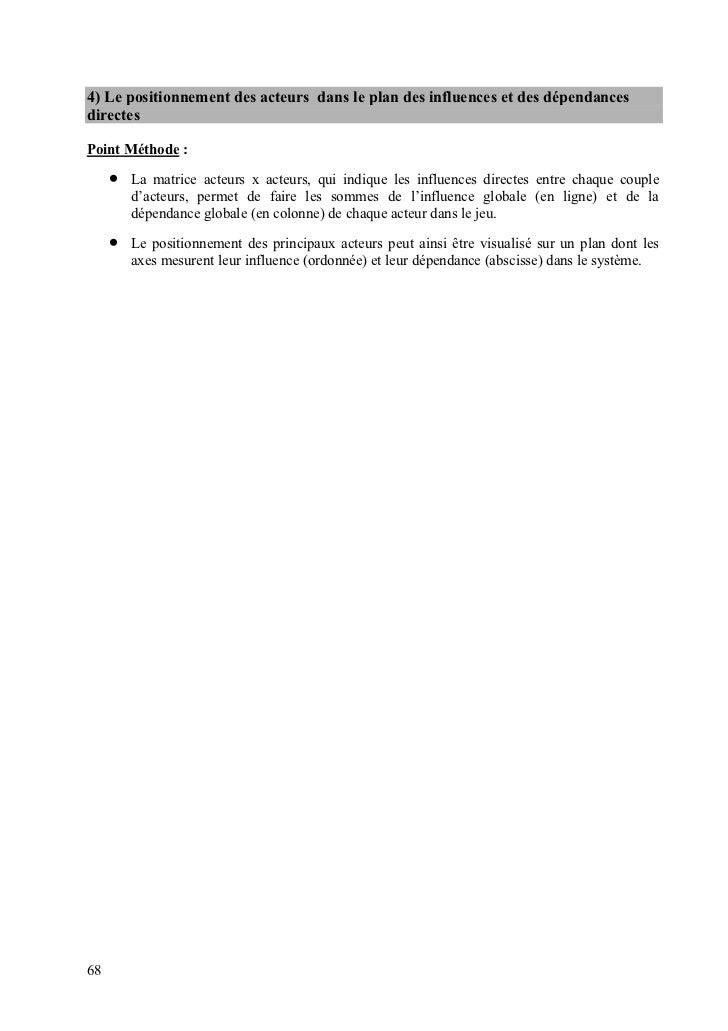 4) Le positionnement des acteurs dans le plan des influences et des dépendancesdirectesPoint Méthode :     •   La matrice ...