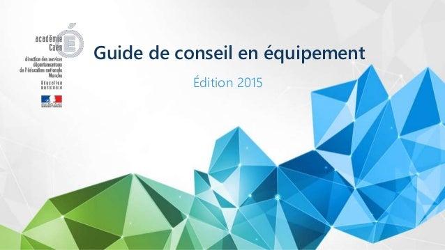 Guide de conseil en équipement Édition 2015