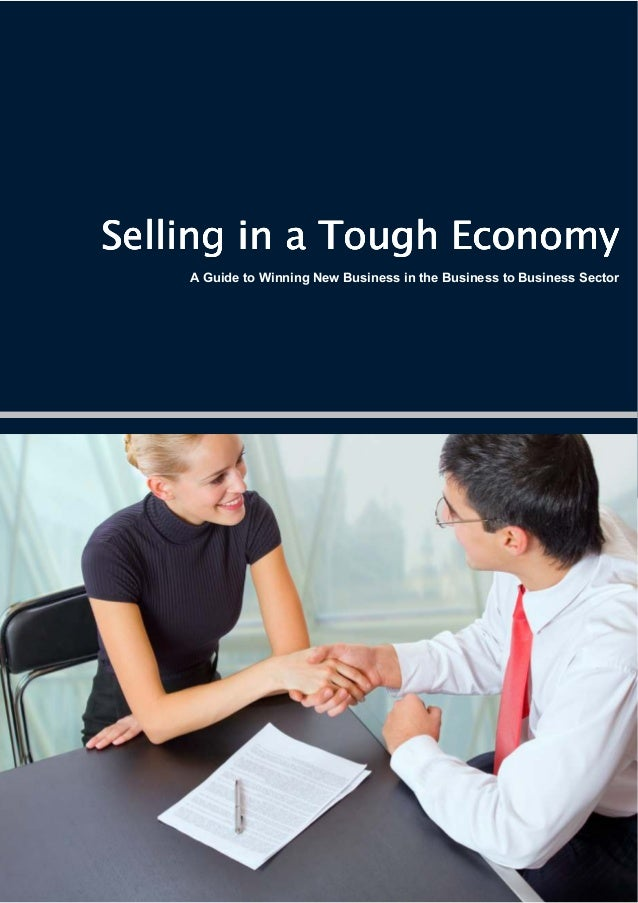 www.evolve.ieSelling in a Tough Economy                A Guide to Winning New Business in the Business to Business Sector