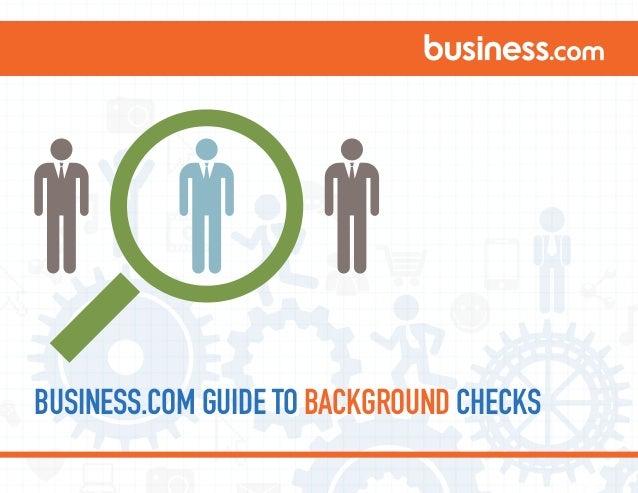 BUSINESS.COM GUIDE TO BACKGROUND CHECKS