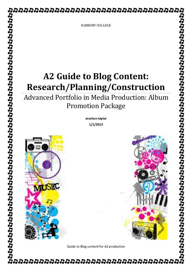 HARROW COLLEGE A2 Guide to Blog Content: Research/Planning/Construction Advanced Portfolio in Media Production: Album Prom...