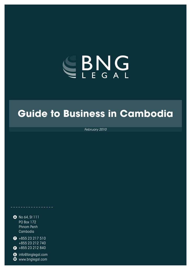Guide to Business in Cambodia                    February 2010No 64, St 111PO Box 172Phnom PenhCambodia+855 23 217 510+855...