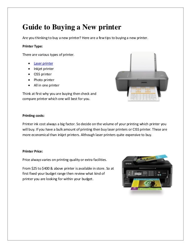 Guide to Buying a New printerAre you thinking to buy a new printer? Here are a few tips to buying a new printer.Printer Ty...